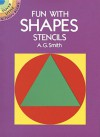 Fun with Shapes Stencils - A.G. Smith
