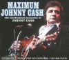 Maximum Johnny Cash: The Unauthorised Biography of Johnny Cash - Ben Graham, Ben Graham