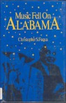 Music Fell on Alabama - C.S. Fuqua, Alvis Howard, Robin McDonald