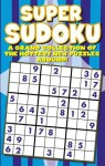 Super Sudoku Puzzle Book (A Grand Collection Of The Hottest New Puzzles Around) - Modern Publishing