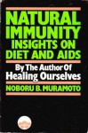 Natural Immunity: Insights on Diet And AIDS - Noboru Muramoto
