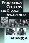 Educating Citizens For Global Awareness - Nel Noddings