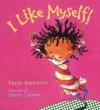 I Like Myself! - Karen Beaumont