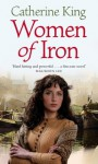 Women Of Iron - Catherine King