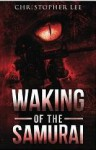 Waking of the Samurai - Christopher Lee, Carol Ann Johnson