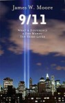 9/11: What a Difference a Day Makes, Ten Years Later - James W. Moore