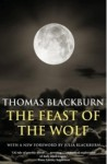 The Feast Of The Wolf - Thomas Blackburn