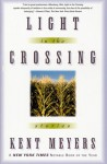 Light in the Crossing: Stories - Kent Meyers