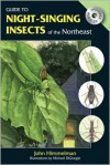 Guide to Night-Singing Insects of the Northeast - John Himmelman, Michael DiGiorgio