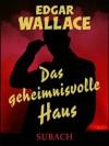 Das geheimnisvolle Haus - Eckhard Henkel, Edgar Wallace, Ravi Ravendro