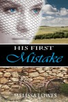 His First Mistake - Melissa Lowes