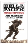 Hell in the Pacific: A Marine Rifleman's Journey From Guadalcanal to Peleliu - Jim McEnery, Bill Sloan