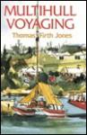 Multihull Voyaging - Thomas Firth Jones