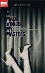 A Mad World My Masters - Thomas Middleton, Phil Porter, Sean Foley
