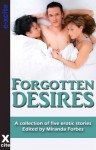Forgotten Desires - a collection of five erotic swapping and swinging stories - Giselle Renarde, Penelope Friday, Dee Jaye, Tony Haynes, Alex Jordaine