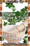 Thyme: Brave and True - Jenna Jones