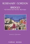 Bridges: Metaphor for Psychic Processes - Rosemary Gordon