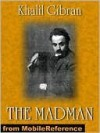 The Madman : His Parables and Poems - Kahlil Gibran