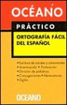 Oceano Practico: Ortografia Facil Del Espanol - Oceano