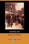 Headlong Hall (Dodo Press) - Thomas Love Peacock