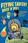 Flying Saucers Rock 'n' Roll: Conversations with Unjustly Obscure Rock 'n' Soul Eccentrics - Jake Austen, Steve Albini, King Merinuk