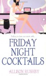 Friday Night Cocktails - Allison Rushby