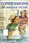 Confessions of an AIDS Victim - Carolyne Adalla