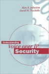Understanding Voice Over IP Security - Alan B. Johnston