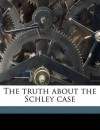The truth about the Schley case - Mika Waltari