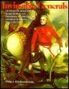Invincible Generals: Gustavus Adolphus, Marlborough, Frederick the Great, George Washington, Wellington - Philip J. Haythornthwaite