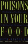 Poisons in Your Food: The Dangers You Face and What You Can Do about Them - Ruth Winter