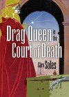 Drag Queen in the Court of Death - Caro Soles