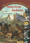 The Fascinating History of American Indians: The Age Before Columbus - Tim McNeese