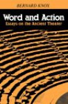 Word and Action: Essays on the Ancient Theater - Bernard Knox