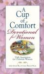A Cup of Comfort Devotional for Women: Daily Inspiration for Christian Women - James Stuart Bell Jr.