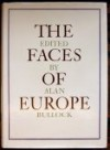 The Faces Of Europe - Alan Bullock