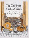 The Children's Kitchen Garden: A Book of Gardening, Cooking, and Learning - Georgeanne Brennan, Ethel Brennan