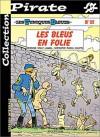 Les Tuniques Bleues, Tome 32 : Les bleus en folie - Raoul Cauvin
