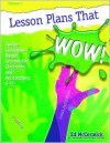 Lesson Plans that Wow! - Twelve Standards-Based Lessons - Ed McCormick, Jon Weiman