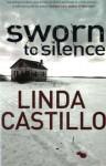Sworn to Silence - Linda Castillo