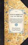 Tour in America in 1798, 1799, and 1800: Exhibiting Sketches of Society and Manners, and a Particular Account of the America System of Agriculture, with Its Recent Improvements - Richard Parkinson, George Washington