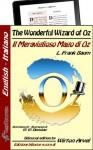 The Wonderful Wizard of Oz - Il Meraviglioso Mago di Oz (Bilingual parallel text - Bilingue con testo inglese a fronte: English - Italian / Inglese - Italiano) (Kentauron Bilingual) (Italian Edition) - L. Frank Baum, Wirton Arvel, W.W. Denslow