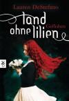 Land ohne Lilien: Geflohen - Lauren DeStefano, Catrin Frischer