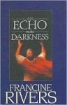 An Echo in the Darkness - Francine Rivers