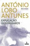 Explicação dos Pássaros - António Lobo Antunes