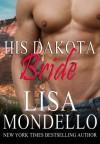 His Dakota Bride - Lisa Mondello
