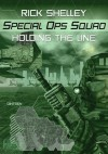 Holding the Line (Spec Ops Squad) - Rick Shelley