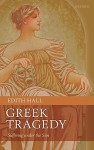 Greek Tragedy: Suffering under the Sun - Edith Hall