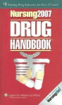 Nursing Drug Handbook 2007 (27th Edition) - Lippincott Williams & Wilkins, Springhouse, Rita M. Doyle, Toby Brener