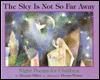 Sky Is Not So Far Away - Margaret Hillert